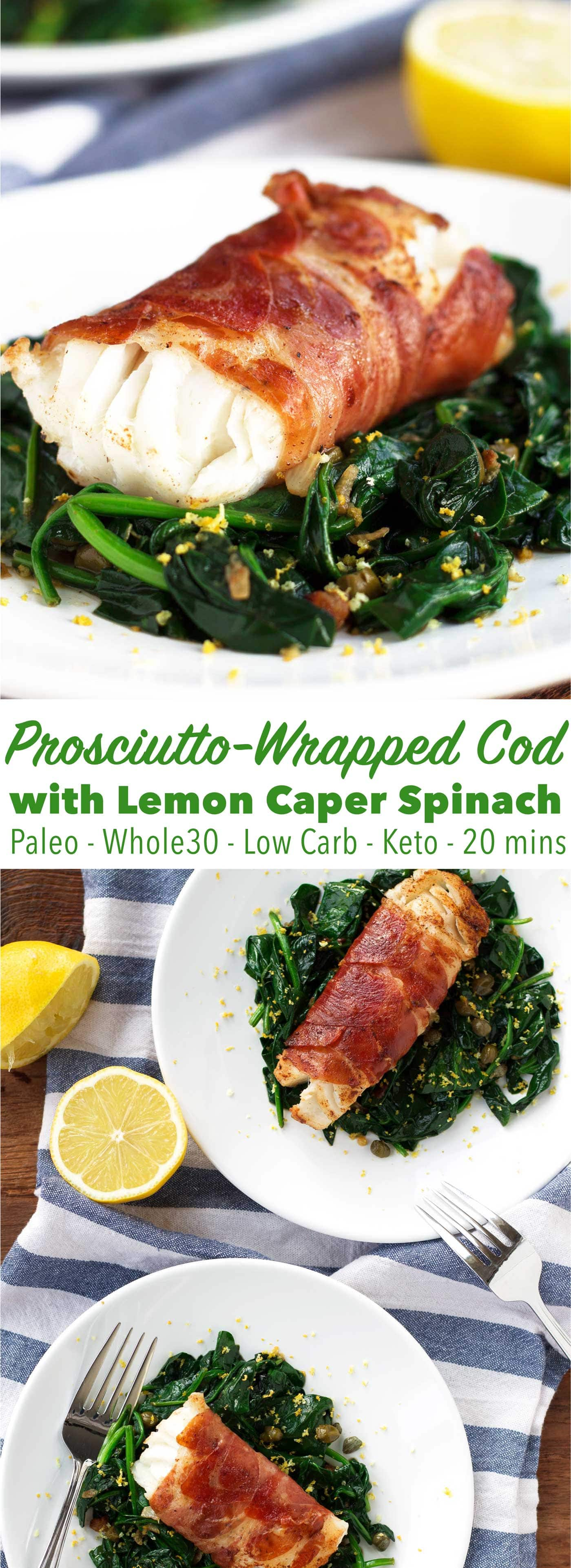 Prosciutto Wrapped Cod With Lemon Caper Spinach Kit S Kitchen